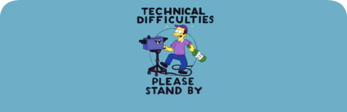 Apologies, Technical Issues!
